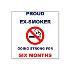 Proud Ex-Smoker – Going Strong For Six Months Squa