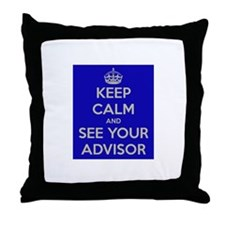 Keep Calm and See Your Advisor Throw Pillow