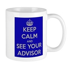 Keep Calm and See Your Advisor Mug