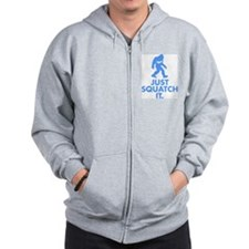 Just Squatch It Zip Hoodie
