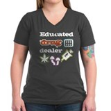 Educated drug dealer Shirt