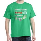 Educated drug dealer T-Shirt
