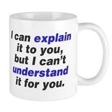I can explain it to you Mug