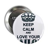 "Keep Calm and LOVE Your Sailor 2.25"" Button"