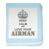 Keep Calm and LOVE Your Airman baby blanket