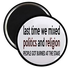 "Don't Mix Politics and Religion 2.25"" Magnet"