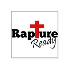 "Rapture Ready Square Sticker 3"" x 3"""