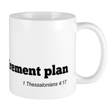 Rapture is MY retirement plan Mug