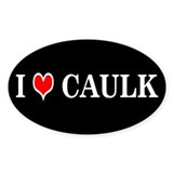 I LOVE CAULK - Oval Decal