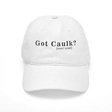 GOT CAULK - Baseball Cap