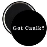 "GOT CAULK? - 2.25"" Magnet (10 pack)"