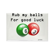 Rub My Balls for Luck Rectangle Magnet