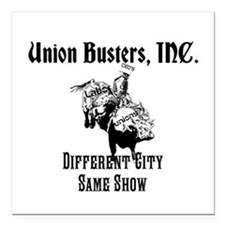 Union Busters, Inc. Different City Same Show Squar