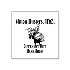 Union Busters, Inc. Different City Same Show Squar
