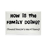 how is the family doing.PNG Rectangle Magnet