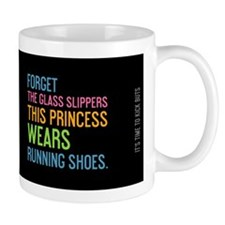 mug Forget The Glass Slippers Mugs