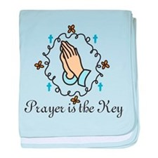 Prayer Is The Key baby blanket
