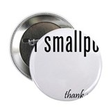 "got smallpox? 2.25"" Button"