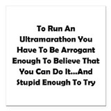 "Ultramarathon Saying Square Car Magnet 3"" x 3"""