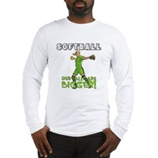 Our Balls Are Bigger Long Sleeve T-Shirt