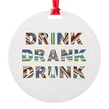Drink Drank Drunk Ornament