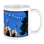 Every ostrich is a Tsar! Mug