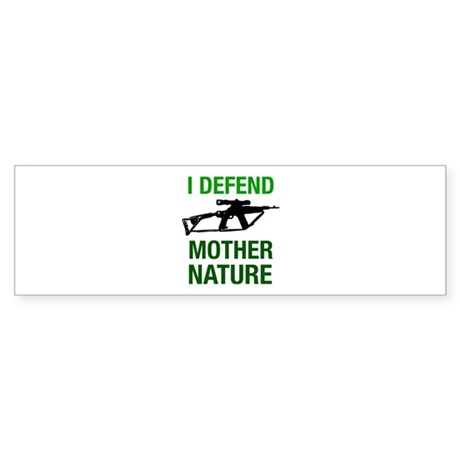 I Defend Mother Nature Bumper Sticker