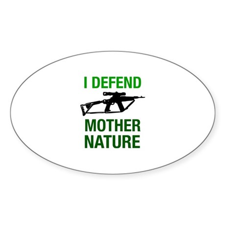 I Defend Mother Nature Oval Sticker