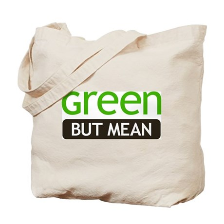 Green But Mean Tote Bag
