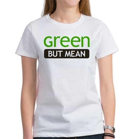 Green But Mean Womens T-Shirt