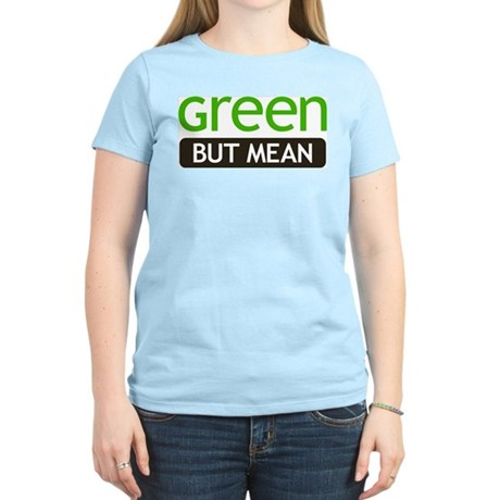 Green But Mean Womens Pink T-Shirt