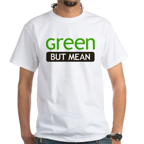 Green But Mean White T-Shirt