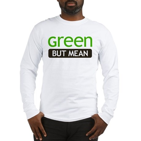 Green But Mean Long Sleeve T-Shirt