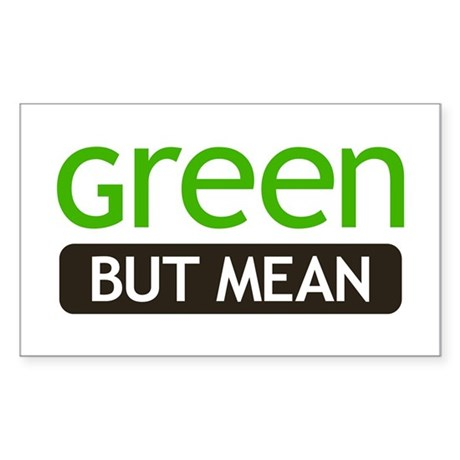 Green But Mean Rectangle Sticker