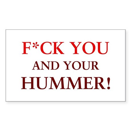 F*ck you and your Hummer Rectangle Sticker