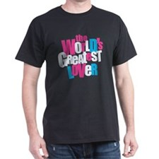 WorldsGreatestLover_DarkShirt T-Shirt
