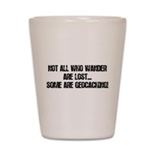 Not all Who Wander... Shot Glass