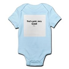 That's Gold Jerry, Gold! - Seinfeld Infant Bodysui