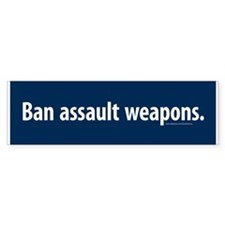 Ban assault weapons Bumper Sticker (10 pack)