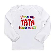 I love my TATA soooo much! Long Sleeve Infant T-Sh