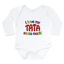 I love my TATA soooo much! Long Sleeve Infant Body