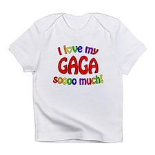I love my GAGA soooo much! Infant T-Shirt