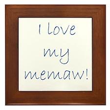 I love my memaw Framed Tile
