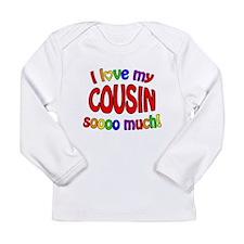 I love my COUSIN soooo much! Long Sleeve Infant T-