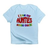 I love my AUNTIES soooo much! Infant T-Shirt