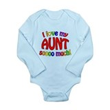 I love my AUNT soooo much! Long Sleeve Infant Body