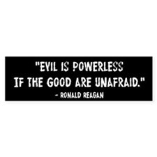 Evil Is Powerless Ronald Reagan Bumper Sticker