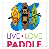 "Live Love Paddle Square Car Magnet 3"" x 3"""