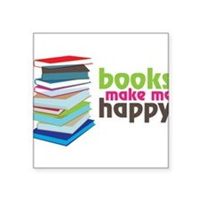 "Books Make Me Happy Square Sticker 3"" x 3"""