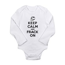 Keep Calm and Frack On Long Sleeve Infant Bodysuit